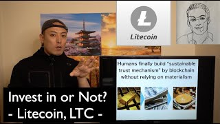 Invest in or Not? - Litecoin, LTC -