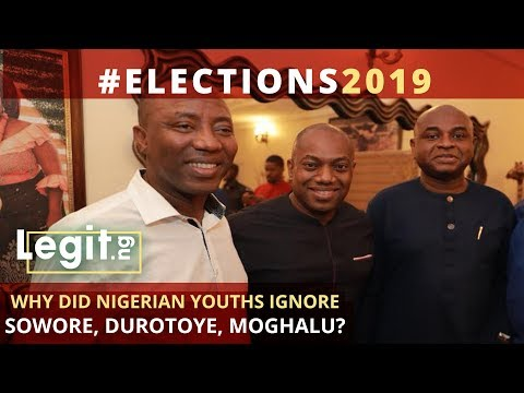 2019 Election: Why did Nigerian youths ignore Sowore, Durotoye, Moghalu? | Legit TV Mp3