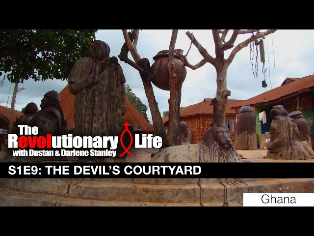 The Revolutionary Life #109 - The Devil's Courtyard (Ghana)