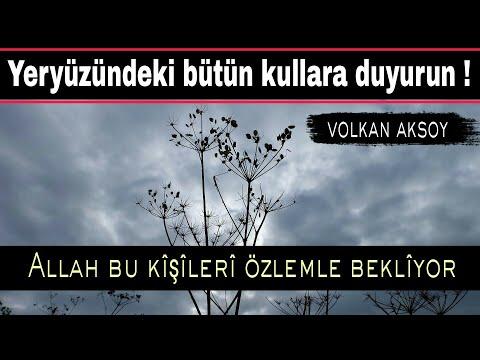 Allah'ın özlemle Beklediği Kullar Ibret Dolu | Volkan Aksoy