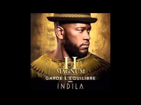 H MAGNUM feat  INDILA   Garde l'équilibre  Radio Edit