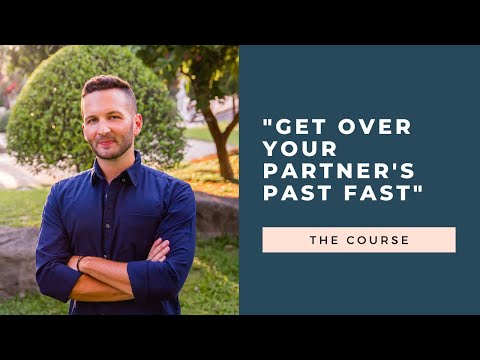"""Introducing """"Get Over Your Partner's Past Fast"""""""