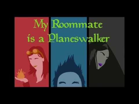 My Roommate is a Planeswalker - Episode 1: The Lease