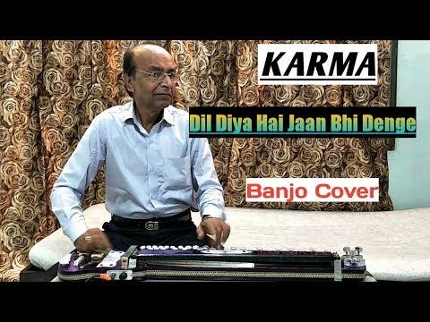 Dil Diya Hai Jaan Bhi Denge ( KARMA ) Banjo Cover Ustad Yusuf Darbar