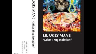 LIL UGLY MANE - MISTA THUG ISOLATION [FULL ALBUM] /// CASSETTE VERSION