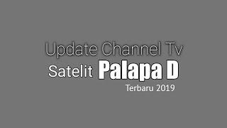 Update Channel Tv Satelit Palapa D 2019 Terbaru