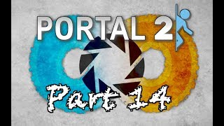 Let's Play Portal 2 Part 14