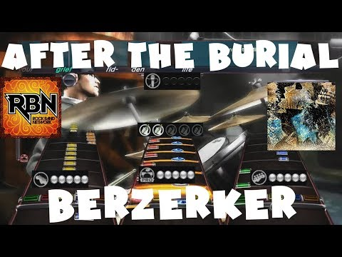 After the Burial  Berzerker  Rock Band Network 10 Expert Full Band January 25th, 2011