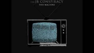 The JB Conspiracy - This Machine