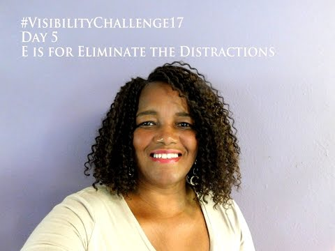 Camera Shy | Visibility Challenge  |  E is for Eliminate the Distractions