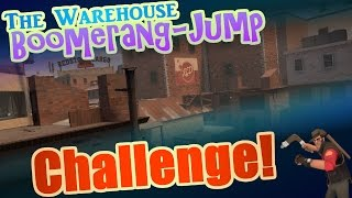 The Team Fortress 2 Warehouse Boomerang-Jump Challenge