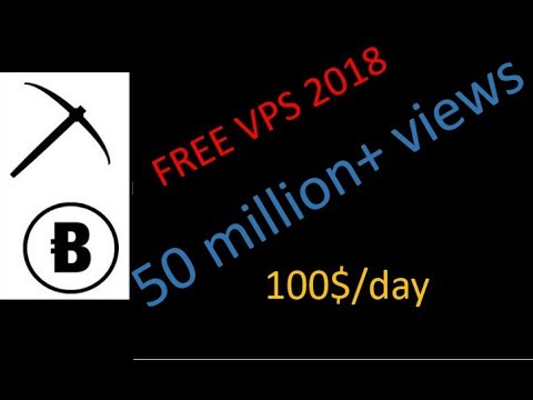 How to get free vps | vps for mining| lifetime free vps[New 2018]