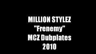 Million Stylez - Frenemy