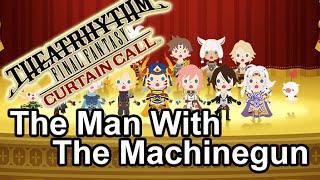 Theatrhythm FF: Curtain Call - The Man With The Machine Gun [FF VIII] BMS Ultimate SSS All Critical
