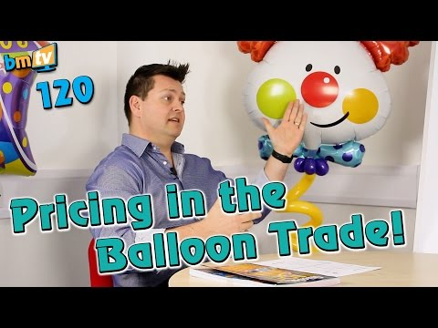 How to Price your Balloon Decorations in the Balloon Trade - BMTV 120