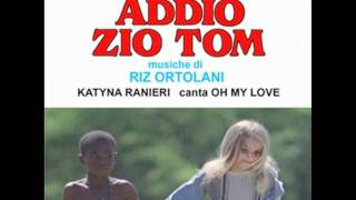 Oh My Love - Riz Ortolani - Goodbye Uncle Tom