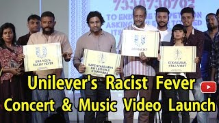 Unilever's Racist Fever – Concert & Music Video Launch