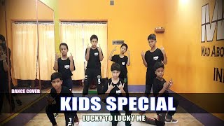 Kids Cute Special Dance Choreography 2019   Lucky to Lucky me   Mad About Dance India
