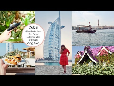 Dubai Vlog Two | Miracle gardens, old Dubai, City walk and afternoon tea
