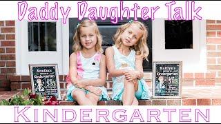 Daddy Daughter Talk Before Kindergarten | Johnson Twin Girls