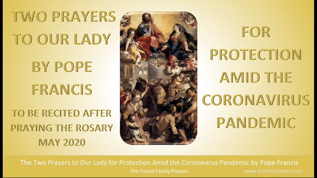 Coronavirus Pandemic Prayers to Our Lady for Protection by Pope Francis, May 2020