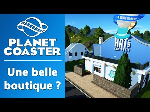 PLANET COASTER : Une belle boutique ? | GAMEPLAY FR #6