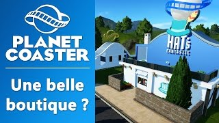 PLANET COASTER : Une belle boutique ?