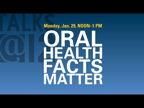 Talks@12: Oral Health Facts Matter