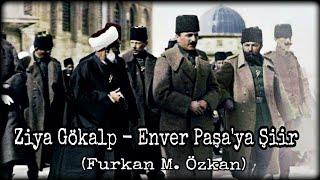 Ziya Gökalp - Enver Paşa'ya Şiir (Furkan M. Özkan)