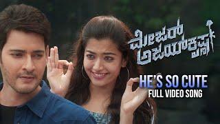 He is so Cute Full Video Song   Major Ajay Krishna Kannada Video Song   Mahesh Babu,  Rashmika, DSP