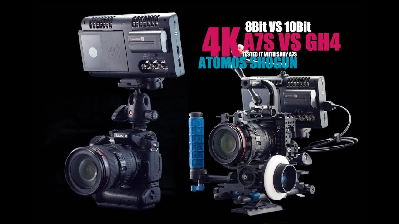 A7S 8bit VS GH4 10bit (Both Shot it with Atomos Shogun) Which one is better?