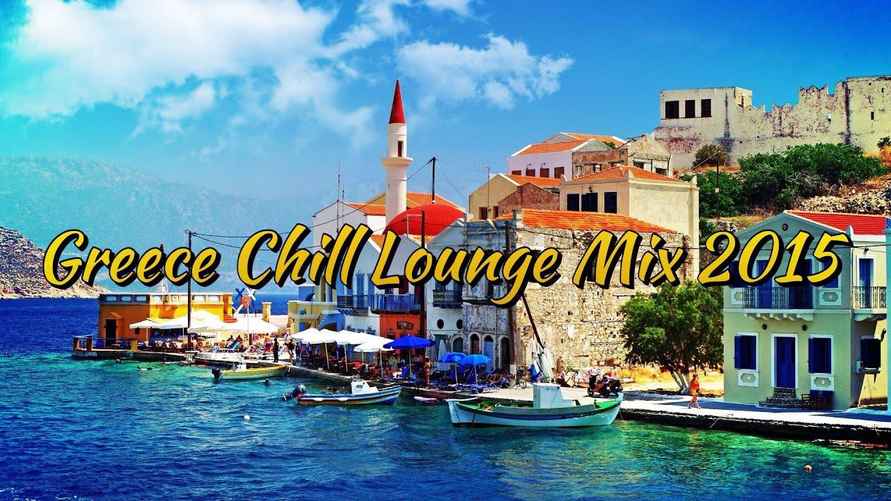 Greece Chill Lounge Mix 2015 Hd Youtube