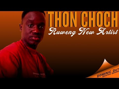 Thon Choch Ft. Dengeng Mijok -(South Sudan Music 2019)