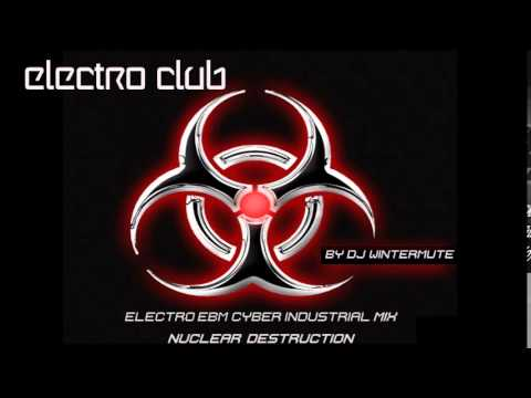 ELECTRO EBM CYBER INDUSTRIAL MIX – NUCLEAR DESTRUCTION