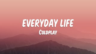 Coldplay - Everyday Life [ Lyrics 🎧 ]