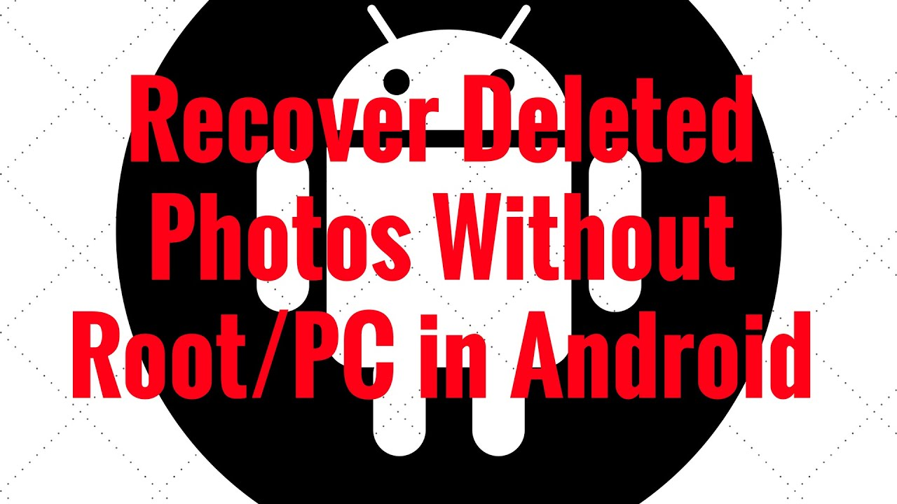How to Recover Deleted Photos from Cell Phone? Without Root!
