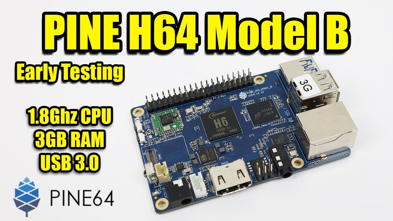 PINE H64 Model B NEW SBC First Look and Early Android Testing - 1 8Ghz CPU  3GB Ram USB 3 0