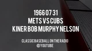1966 07 31 Mets vs Cubs Kiner Bob Murphy Nelson Radio Broadcast Baseball