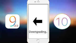 How to Downgrade iOS 10.0.2 to 9.3.5
