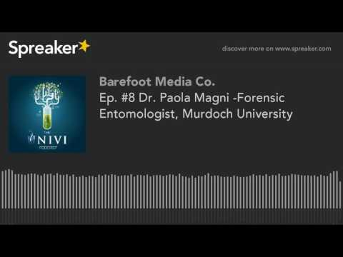 Ep. #8 Dr. Paola Magni -Forensic Entomologist, Murdoch University