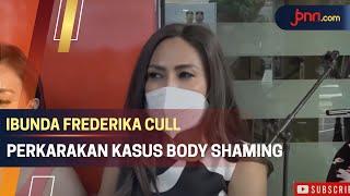 Frederika Cull Minta Kasus Body Shaming Dilanjutkan