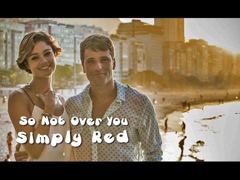 Simply Red So Not Over You (TRADUÇÃO) TRILHA SONORA DE BABILÔNIA  Rafael e Lais (Lyrics Video)