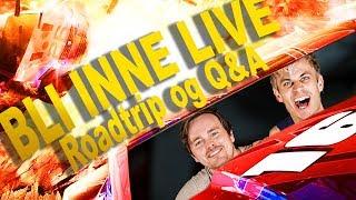 Q&A og Roadtrip - BLI INNE Livestream #2
