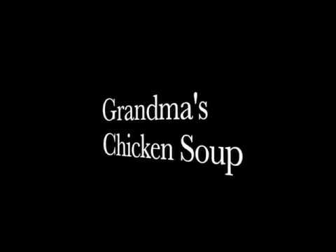 04 Grandma's Chicken Soup