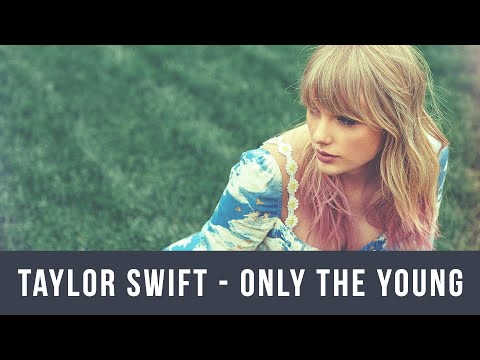 Taylor Swift - Only The Young (Featured in Miss Americana) - Lyrics Video by Music Nhance