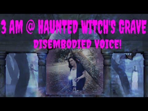 3 AM CHALLENGE @ WITCH'S GRAVES / CREEPY VOICE!