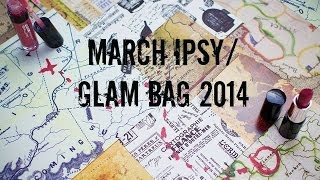 March SPRING Glam/Ipsy Bag 2014 Thumbnail