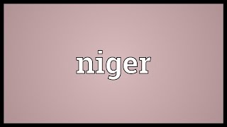 Niger Meaning