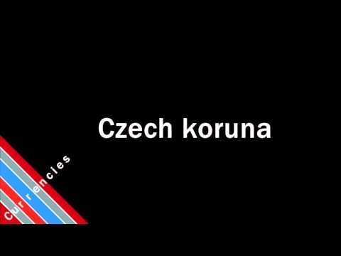 How to Pronounce Czech koruna