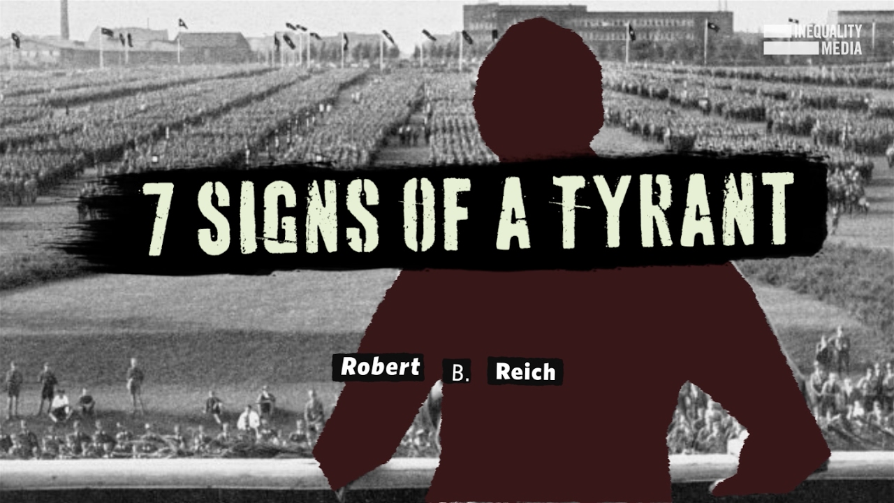 Robert Reich: 7 warning signs present when tyrants try to